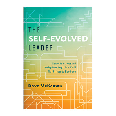 Podcast 766: The Self-Evolved Leader with Dave McKeown