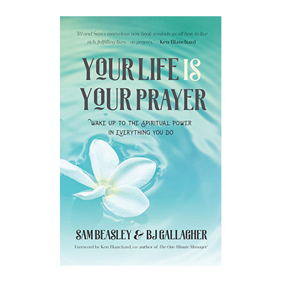 Podcast 770: Your Life Is Your Prayer – Wake Up To the Spiritual Power In Everything You Do with Sam Beasley