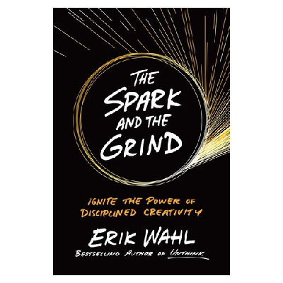 Podcast 796: The Spark and the Grind: Ignite the Power of Disciplined Creativity with Erik Wahl