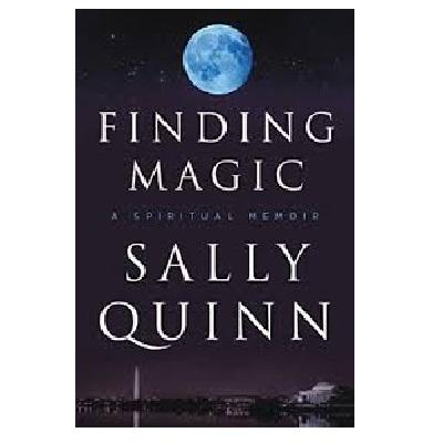 Podcast 794 – Finding Magic: A Spiritual Memoir with Sally Quinn