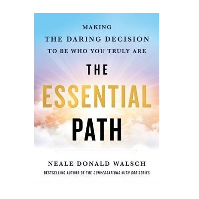 Podcast 806: The Essential Path: Making the Daring Decision to Be Who You Truly Are with Neale Donald Walsch