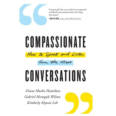 Podcast  810:  Compassionate Conversations: How to Speak and Listen from the Heart with Kim Loh