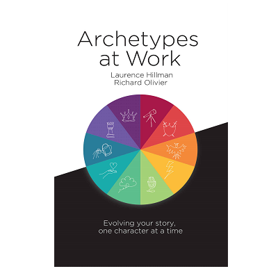 Podcast 822: Archetypes at Work: Evolving Your Story, One Character at a Time with Laurence Hillman