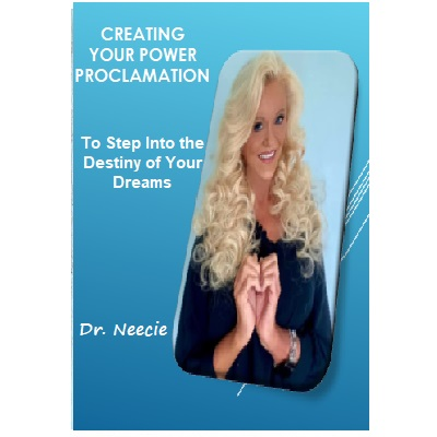 Podcast 828: Creating Your Power Proclamation to Step Into the Destiny of Your Dreams with Dr. Neecie Moore