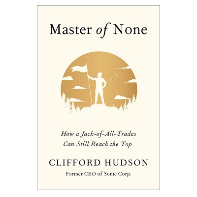 Podcast 830: Master of None – How a Jack-of-all-Trades Can Still Reach the Top with Clifford Hudson