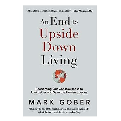 Podcast 838: An End to Upside Down Living – with Mark Gober