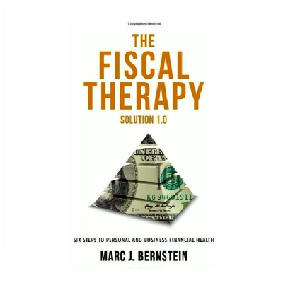 Podcast 836: The Fiscal Therapy Solution 1.0 – Six Steps to Personal and Business Financial Health with Marc Bernstein
