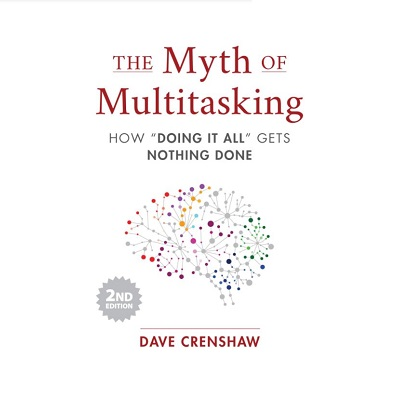 Podcast 835: The Myth of Multitasking – How Doing It All Gets Nothing Done with Dave Crenshaw