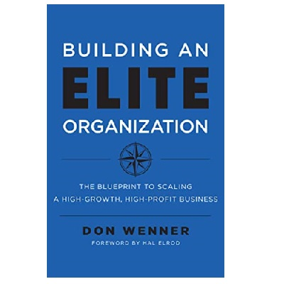 Podcast 842: Building an Elite Organization with Don Wenner