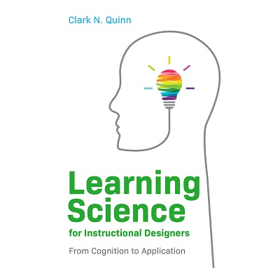 Podcast 845: Learning Science for Instructional Designers with Dr. Clark Quinn