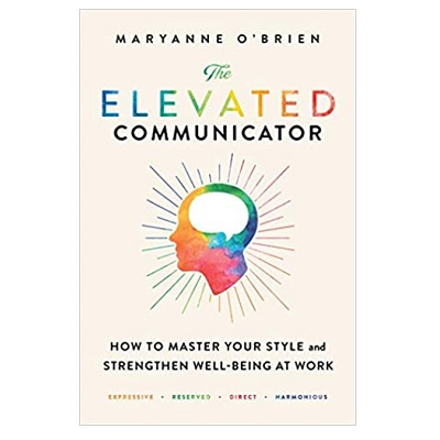 Podcast 853: The Elevated Communicator: How to Master Your Style and Strengthen Well-Being at Work with Maryanne O'Brien