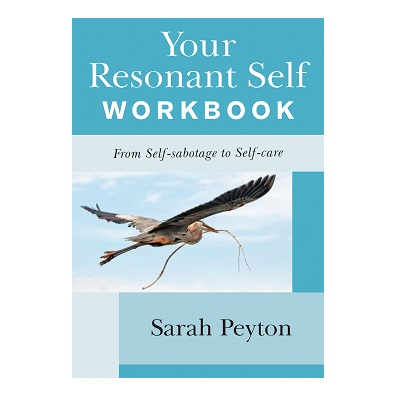 Podcast 852: Your Resonant Self Workbook: From Self-sabotage to Self-care with Sarah Peyton
