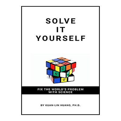 Podcast 862:  Solve It Yourself: Fix the World's Problem with Science with Kuan-lin Huang