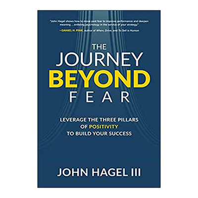 Podcast 864:  The Journey Beyond Fear-Leverage the Three Pillars of Positivity to Build Your Success with John Hagel III