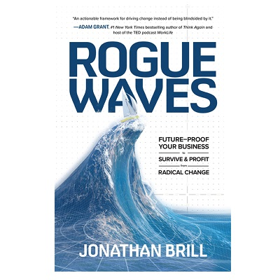 Podcast 874: Rogue Waves: Future-Proof Your Business to Survive and Profit from Radical Change with Jonathan Brill